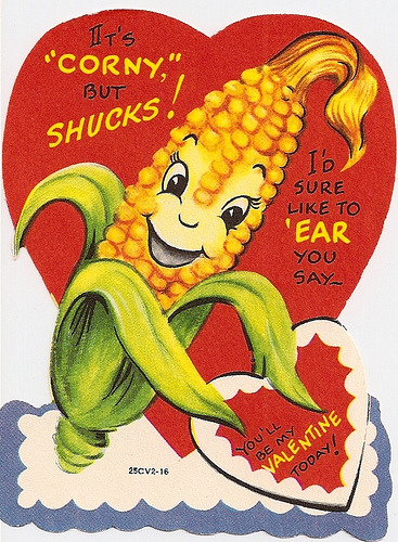 We don't mind a corny valentine! via Flickr user Katie Baby