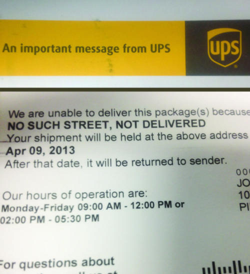 awesomephilia:  UPS couldn't find my house so they sent me a notice to let me know… at my house. (via)