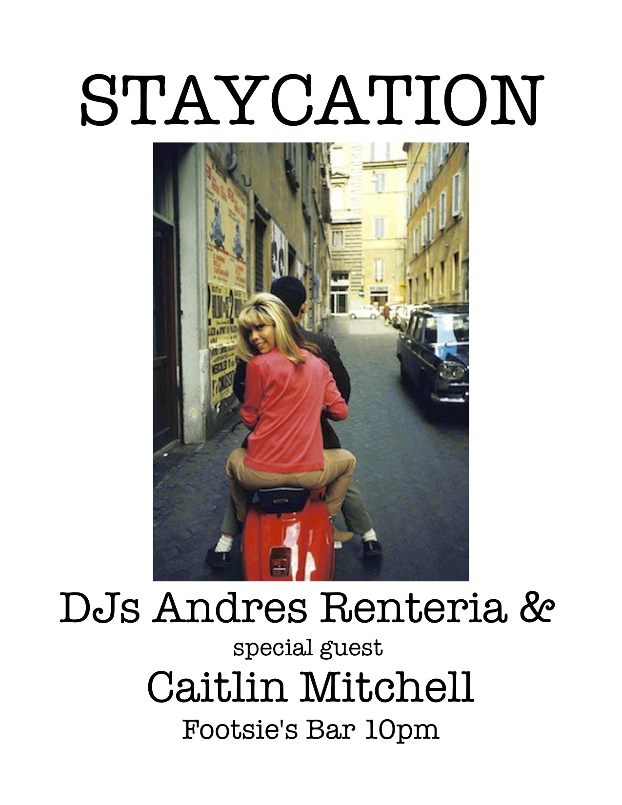 Every Friday at Footsie's Bar it's Staycation with me, Andres Renteria, and special guests spinning records from 10pm-2am!  This week we have Caitlin Mitchell guesting…soul, rock, psych, international shakers, funky 45s, rollerskatin' jams and more!!!!