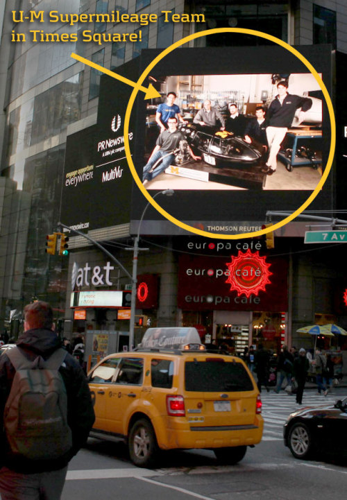 Our very own U-M Supermileage team has made it big in Times Square! After a professional photo shoot in the Wilson Center, the team's photos were on display in the Big Apple and Las Vegas. They also got a killer write-up courtesy of their sponsor Freudenberg-NOK. Just in time for them to start gearing up for their competition at the Shell Ecomarathon. Congrats guys and gals!