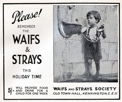 ~ Waifs and Strays Society,  Blackwood's Magazine, August 1937