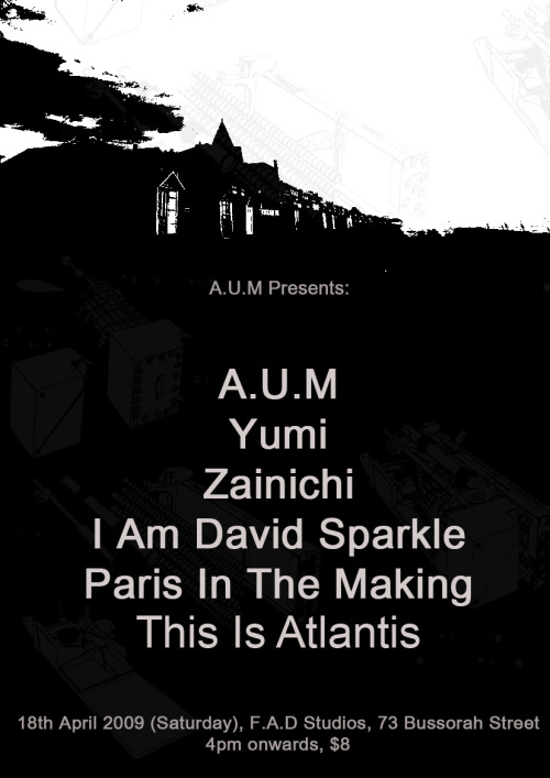 A.U.M, I Am David Sparkle, Paris In The Making, tomorrow evening at 73 Bussorah Street and I can't go :( :( :(