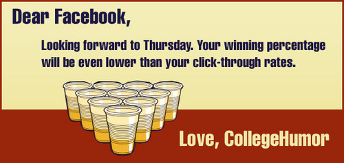 We're playing Facebook in beer pong on Thursday, but the trash talking has already started.