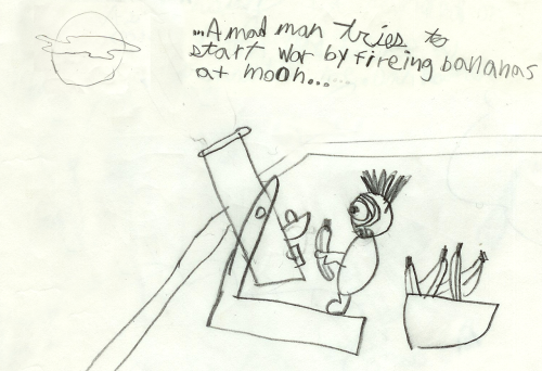 A Mad Man Tries To Start War By Firing Bananas At Moondrawn in 3rd grade As a kid, I predicted this being a problem in the future. And I was right.