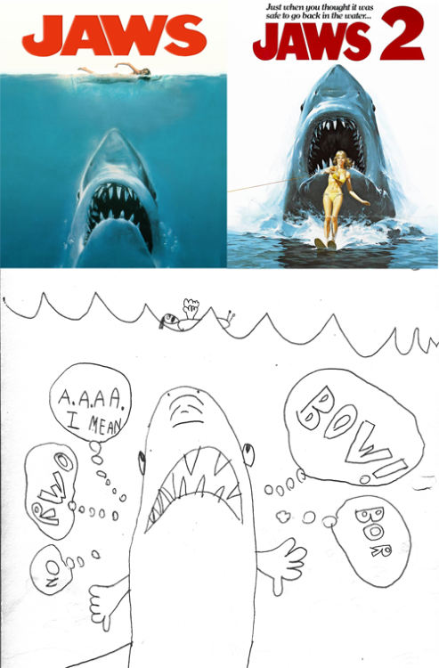 """BOW!""drawn in 2nd grade. When I was a kid, those posters for the ""Jaws"" movies freaked me the hell out but I loved it. They started a lifelong obsession with sharks that didn't keep me out of the water but didn't exactly leave my mind whenever I went swimming.I don't know why the shark in my drawing has arms, and I definitely have no idea what he's thinking about: ""No. Rwo. Aaaaa I mean. Bow! Bor. "". Incidentally… check out how weird Jaws looks on the original 1974 paperback cover. Somehow it's even creepier."