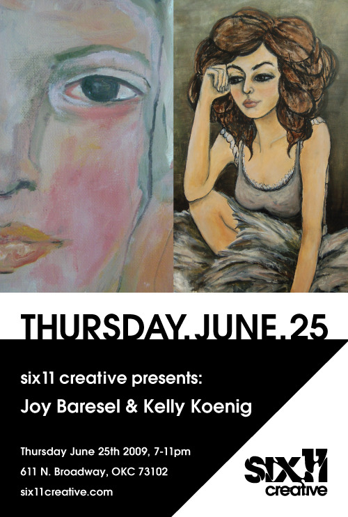 Thursday June 25th - Joy Baresel and Kelly Koening We are happy to present 2 wonderful female artist at Six11 Creative for the month of June. Make sure to come out and support your local emerging artists.