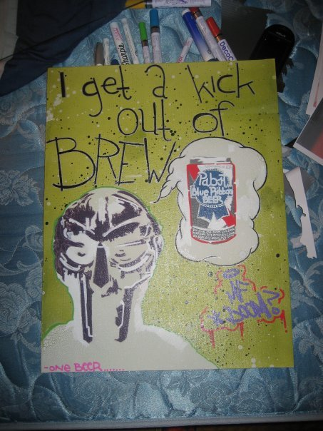 "Birthday gift for Garmatic ""One Beer"" Ode to MF Doom April 13th 2oo9"
