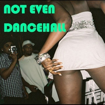Not Even Live - Dancehall Special
