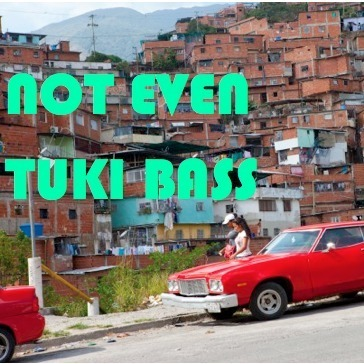 Not Even Live - Tuki Bass Special