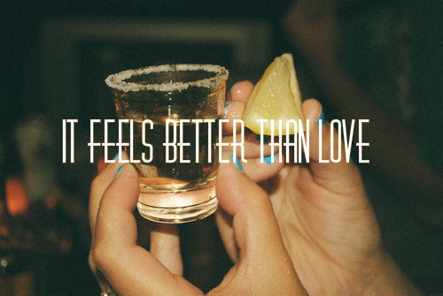 IT FEELS BETTER THAN LOVE