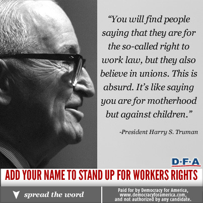 For generations we have always fought on behalf of the American worker. We must not let a few radical Republicans continue this war on workers. Add your name to stand with those fighting for their rights in Michigan. Click here: http://bit.ly/U9ZWbm