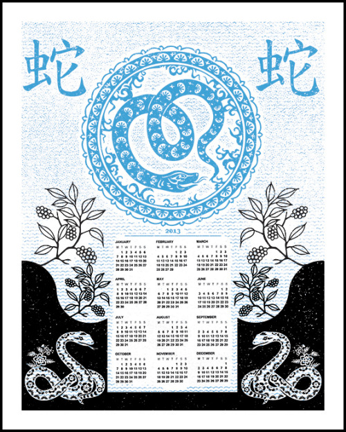 New hand-printed 2013 Year of the Snake calendar! Perfect gift for the people who survive the apocalypse tomorrow!  Only $15- edition of 50. HERE.