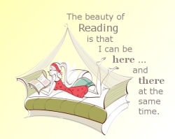 "booksdirect:  ""The beauty of reading is that I can be here … and there at the same time."""