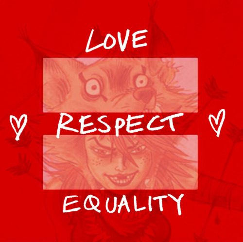 LOVE RESPECT EQUALITY… It's as simple as that. XXX Rufus - Team SGDM