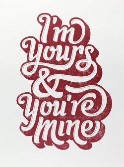 typeverything:  Typeverything.com I'm Yours & You're Mine by Jude Landry.