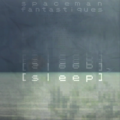 "[sleep] the new Spaceman Fantastiques album ""if you're a fan of chiptune, atmospheric, chillout kinds of delight then check this out. And if you're not… well, you perhaps will be after you hear [sleep]' ~ anklerocker.com"