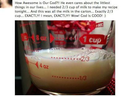 thatsfunnyyoushouldlikeit:  PRAISE JESUS!  Actually, that's less than 2/3 cup. You measure from the bottom of the meniscus, not the top. Doesn't Jesus even know high school chemistry class??? WHY JESUS WHY???