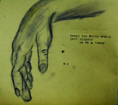 """"""" tengo los dedos mudos, pero ninguno te va a tocar"""""""