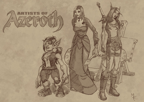 Artists of Azeroth Sketch  Due to my horrific levels of Alt-itis my little WoW environment drawing project has taken a while to get off he ground. But I think I have pinned down the 'Artist' for the job. But here is a sketch of the runner ups. Fendahl the blood elf warrior, Lacuna the undead mage and Stipple the goblin rogue.