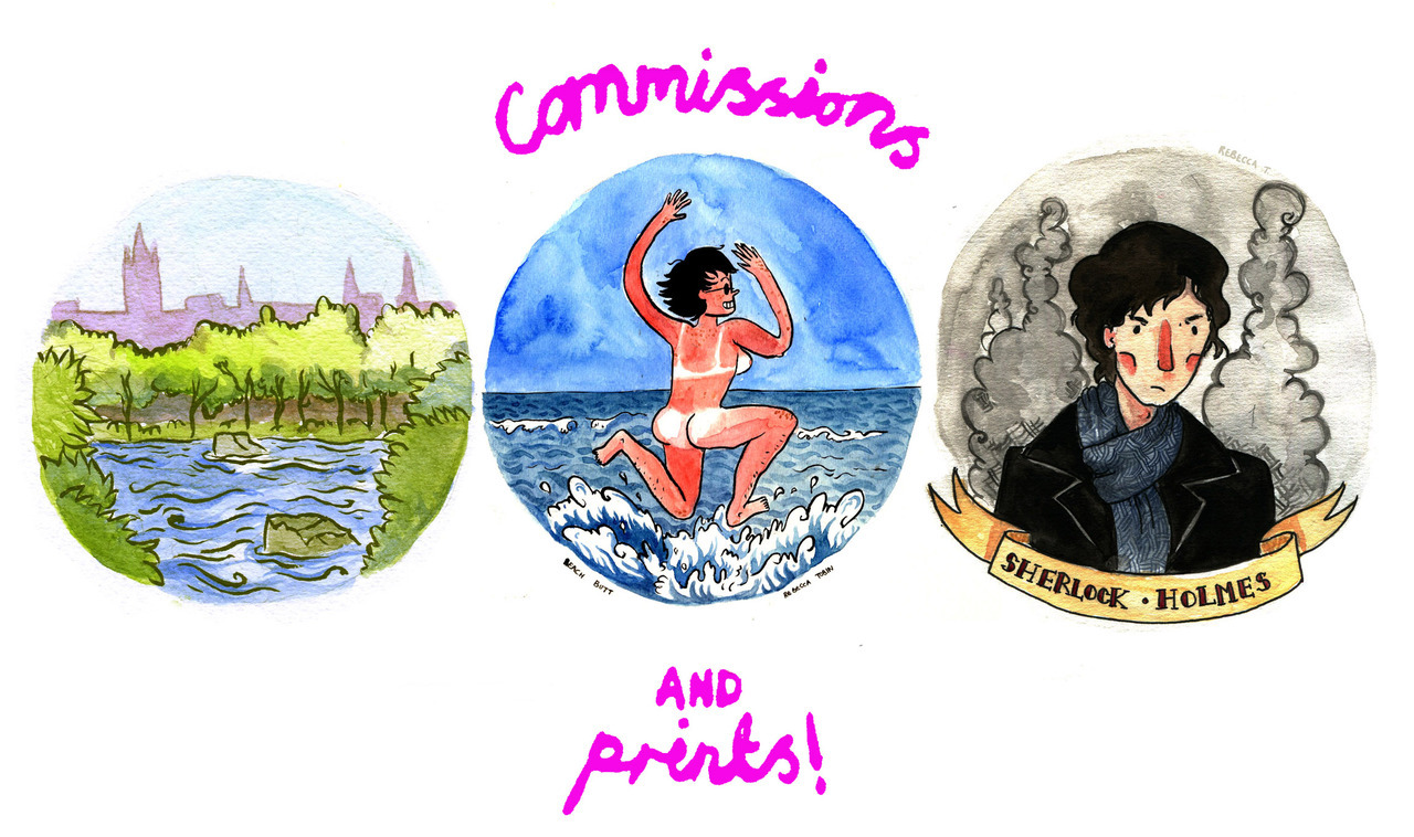"LADIES AND GENTS!  I'm selling commissions and prints! I'm doing little watercolour circle paintings (as shown above) on 6x9"" paper for $20! Pictures of whatever you want that will make good Christmas presents for your friend/lover/pet! If you're interested in getting some art, hit me up at beccaandthebox@gmail.com and we can sort something out. If that's not really your scene, I also have a Society 6 store! Here I have pictures and comics for sale, get em' while they're hot!"