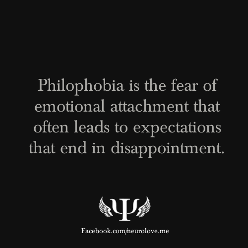 psych-facts:  Philophobia is the fear of emotional attachment that often leads to expectations that end in disappointment.
