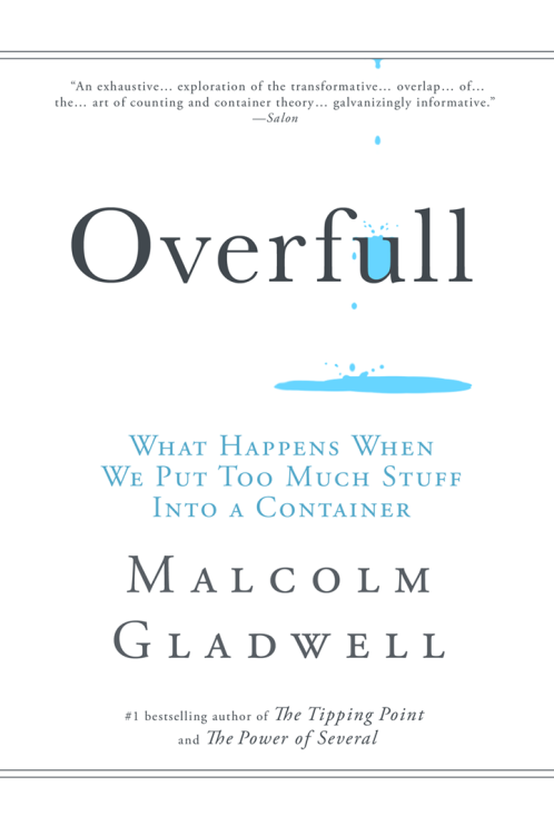 liartownusa:  Malcolm Gladwell's next next book, Overfull.  Hated it.