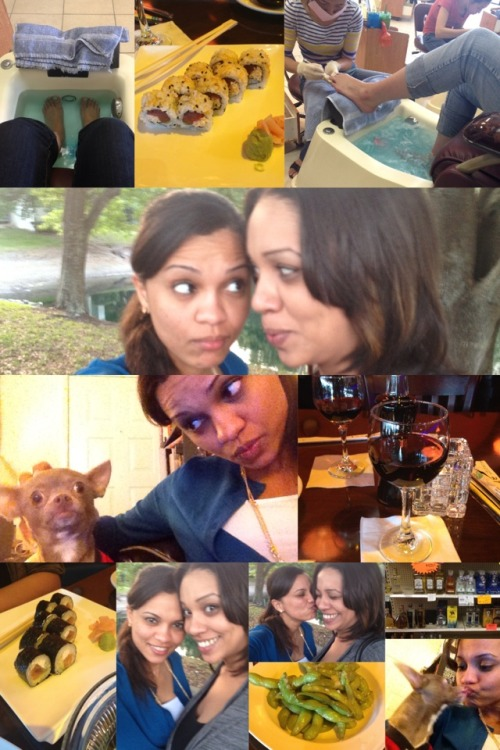 My Weekend with my Big Head Sissy! Filled with Mani/Pedi, sushi, alcohol, and one Crazy Pup! Love you Pammy!
