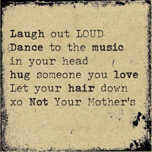 Laugh, dance, hug someone :)  Dare to be YOU! #notyourmothers #nymbrands #dailyinspiration #beauty #dance #love #hug #quote #music #hair