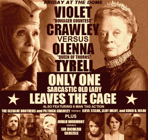 lambjustin:  The dome has the best stuff.  Olenna Tyrell is sassy woman.