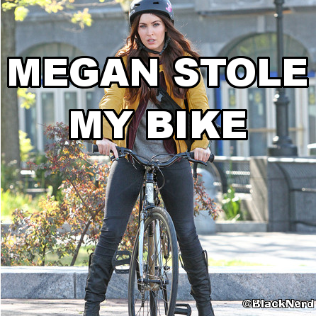 "Megan Stole My Bike! (from the YouTube video ""Ninja Turtles Movie Photos Review"") http://youtu.be/8t65OHxBuLo"