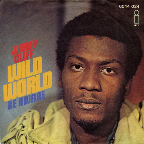 Album Cover (1975) Jimmy Cliff // Wild World: Be Aware Click here to view more Reggae.