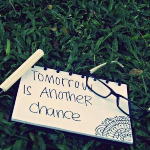 #inspiration #positive #quote #tomorrow #chance