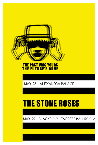 The Stone Roses fictional gig poster, based on a Factory flier. I imagine, what if Peter Saville,designed it, and not John Squire?