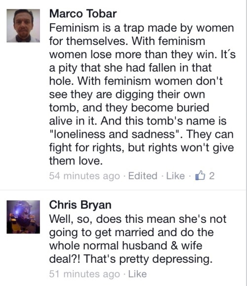 """postllimit:  what's that one 'social law' that says """"the comments on any article on feminism will invariably prove the need for feminism""""  Hahahaha oh my God this is exactly how that asshole reacted when I banned him from the bar and refused to serve him. He sent me a Snap telling me I'm """"a miserable cunt that needs to learn how to take a fucking joke,"""" and that """"whatever, women are always over-reacting anyway. I've seen it aaaaaaall."""" A fellow female staff member told me that I need to """"get over it really quick"""" because I lost the bar money when I refused to serve him a few days later when he was bold enough to come back. Emma Watson should not be made to feel ashamed or """"bitchy"""" or anything else for her fantastic speech. Twice, after this bullshit happened I was made to feel like I was an idiot for reacting the way I did. I was made to feel like I was throwing a spoiled temper-tantrum because I would like to preserve my dignity as a human being and not serve a disgusting pig who suggested TO MY FACE that I should be making better use of my time on shift as a bartender by sucking his cock while he downs a few beers. WHY do I have to feel bad about the way I handled that? Why do I have to suck it up and get over it so that bar can line its pockets with this scumbags money while he continues to live this way because ALL he's learned about this whole thing is that NO ONE GIVES A FUCK IF YOU TALK TO WOMEN LIKE THAT. Sure, she may be mad, and she may tell you off, but there'll be no REAL consequences to your actions because fuck it, you're a paying customer! Nope. Nope. I did not over-react. I am not a man-hating feminist who wants to see the male gender wither and die. I will not back down and feel bad about losing my shit on this asshole and refusing to serve him because what I really think these idiots need to learn is that there ARE consequences to their actions. They are defended and forgiven and taught that it's okay to tell the woman they offended """"to get over it"""