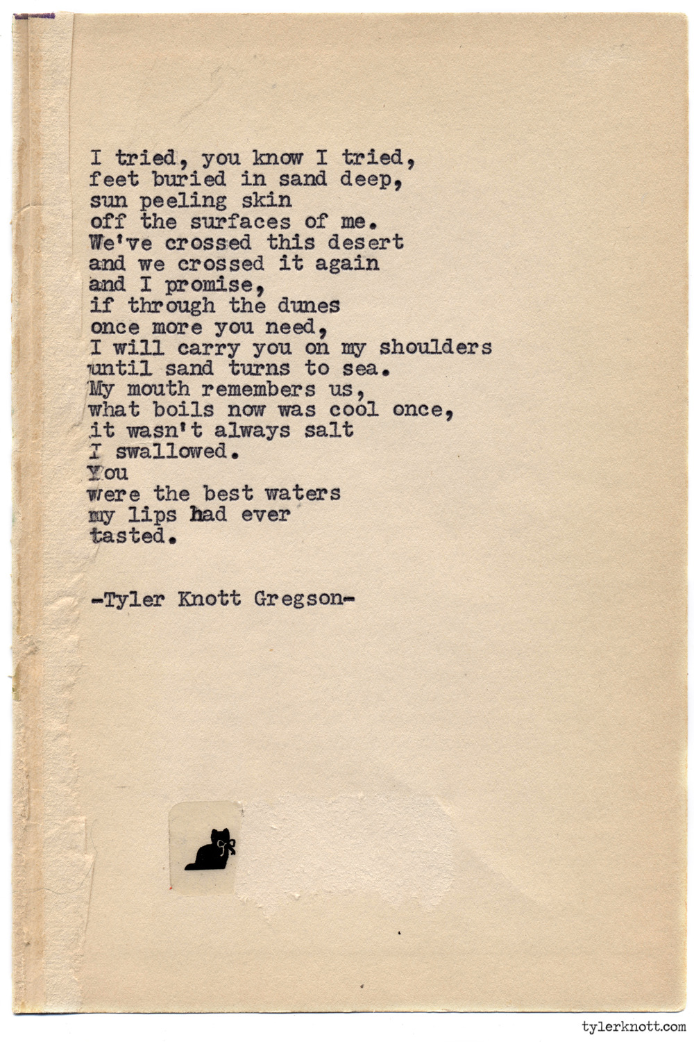 tylerknott:  Typewriter Series #891byTyler Knott Gregson *It's official, my book, Chasers of the Light,is out! You can order it through Amazon, Barnes and Noble, IndieBound or Books-A-Million *
