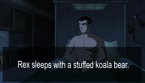 """Rex sleeps with a stuffed koala bear."""