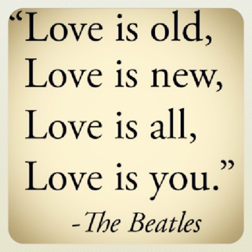 Favorite quote<3 #love#beatles#new#old
