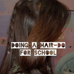 Doing a hair-do for school
