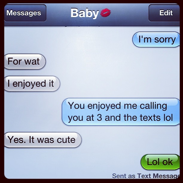 Awe my #boyfriend is soo #awesome lol he thinks my #drunken #texts and #calls are #cute lol even at #3am aww :) I #miss him soo much :( can't wait till #thursday to see him! #xoxo