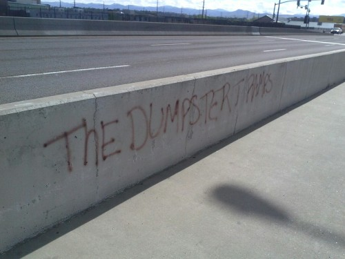 """THE DUMPSTER TRAMPS"""