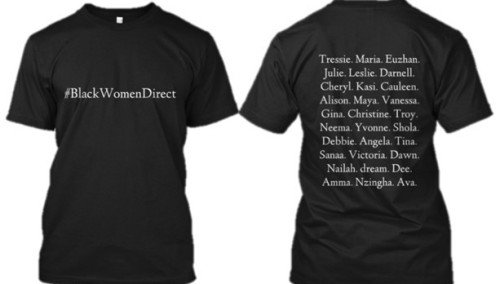 Reserve your #BlackWomenDirect t-shirt today! This shirt is a tribute to the black women directors everywhere. It is inspired by 30 black women directors who have done their thing behind the camera. Reserve yours at www.teespring.com/blackwomendirect