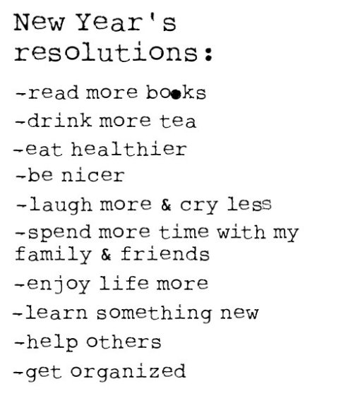 teensvogue:  teensvogue:  My new year's resolutions :)  Wow, I blogged it yesterday in the evening and now it has nearly 4k :)