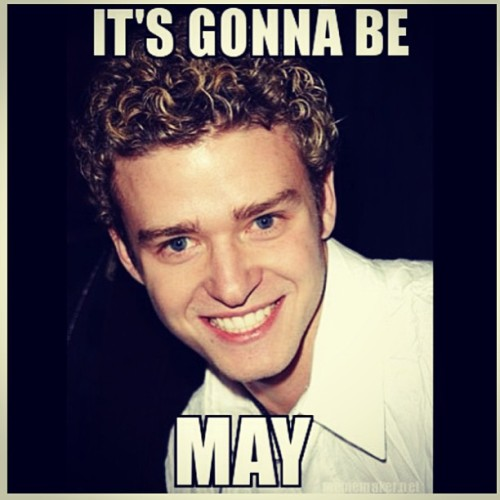 Last day of April means…