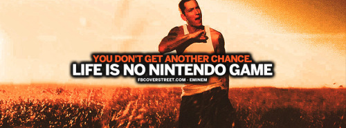 Life Is No Nintendo Game Eminem Quote Facebook Cover