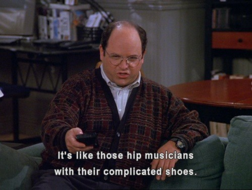 I really just want to be George Costanza.