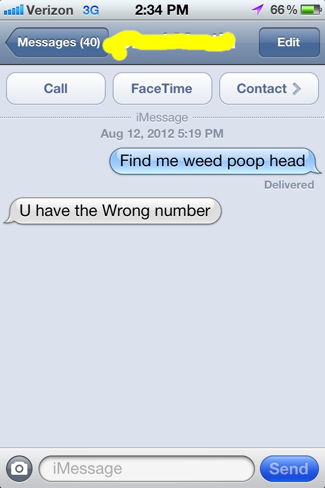 Omg my drug dealer got a new number.