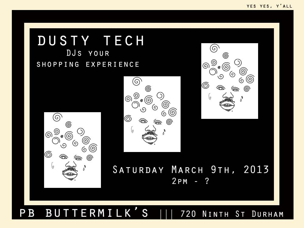 DJ Dusty Tech at PB Buttermilk Boutique.  Saturday, March 9th, 2pm.  Bottle Poppin and shoppin!