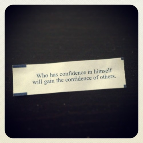 Well I agree, fortune. #confidence #confident #respect #um… #BeConfident #FortuneCookie #igers #igdaily #may #spring