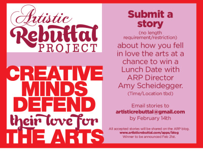 Tell us how you fell in love with an art form, or just arts in general! Email stories to artisticrebuttal@gmail.com