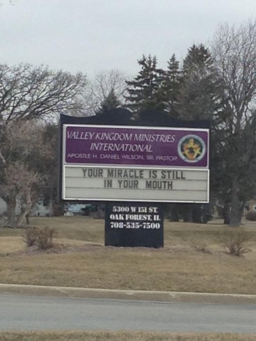 Your Miracle is Still in Your Mouth: Confusing Church Sign God speaks in mysterious ways.